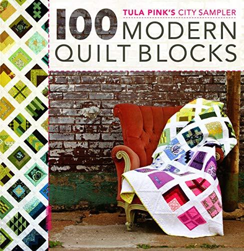 Tula Pink's City Sampler: 100 Modern Quilt Blocks ()