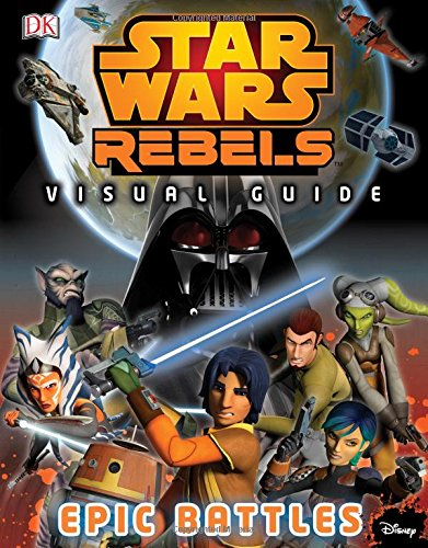 Download Star Wars Rebels: Visual Guide: Epic Battles pdf epub