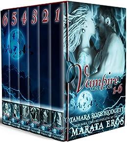 Vampire (Alpha Claim Box Set, 1-6): A New Adult Paranormal Romance by [Blodgett, Tamara Rose, Eros, Marata]