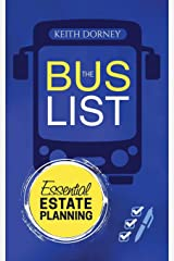 The Bus List—Essential Estate Planning: Including Wills, Trusts, Durable Powers, Beneficiary Deeds, TODs and PODs, Plus Organizing and Securing Your Records Paperback