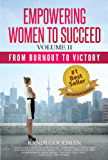 Empowering Women to Succeed: From Burnout To Victory
