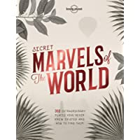 Lonely Planet Secret Marvels of the World 1st Ed.: 360 extraordinary places you never knew existed and where to find them