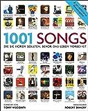 1001 Songs: Musik, die Sie hören sollten, bevor das Leben vorbei ist. Ausgewählt und vorgestellt von 49 internationalen Rezensenten.