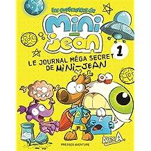 Le journal méga secret de Mini-Jean 1 (Experiences De Mini-Jean -Les)