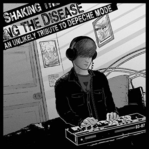 Shaking The Disease  An Unlikely Tribute To Depeche Mode