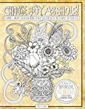Choose Joy Asshole: Swear Word Adult Coloring Book, Stress Relief via Humorous Phrases & Creative Insults to the Shitty People in your Life. Relax and Laugh!