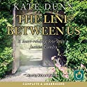 The Line Between Us Audiobook by Kate Dunn Narrated by Richard Mitchley