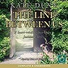 The Line Between Us Hörbuch von Kate Dunn Gesprochen von: Richard Mitchley