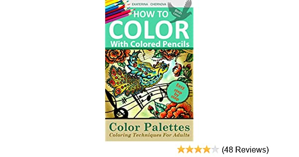 How to color with colored pencils color palettes coloring how to color with colored pencils color palettes coloring techniques for adults how to color adult coloring books with colored pencils kindle edition fandeluxe Gallery