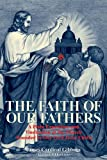 img - for By Cardinal James Gibbons - The Faith of Our Fathers: A Plain Exposition and Vindication of t (New Edition) (1905-06-17) [Paperback] book / textbook / text book