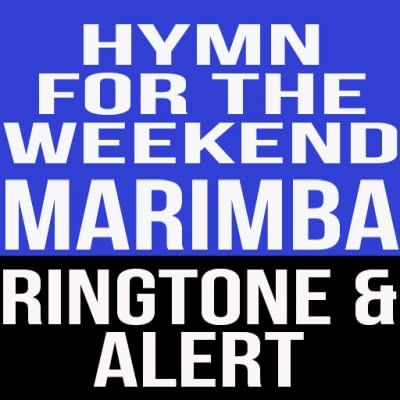 Hymn For The Weekend Marimba Ringtone and Alert