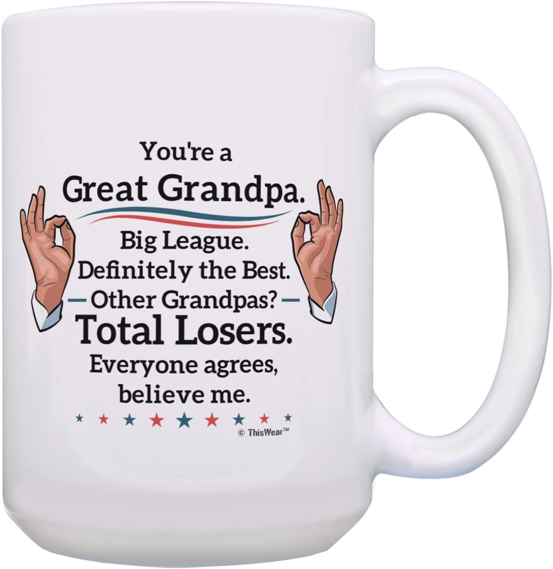 Fathers Day Gifts You/'re a Great Dad Everyone Agrees Big 15oz Coffee Mug Tea Cup