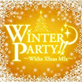 WINTER PARTY~White Xmas Mix~
