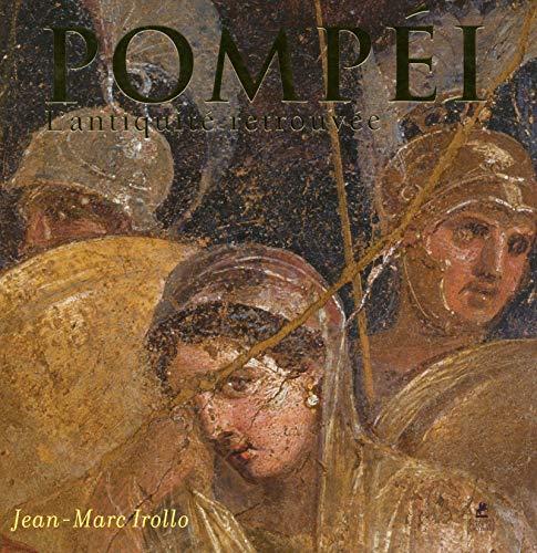 Pompéi - L'antiquité retrouvée (Livres d'art) (French Edition) by Jean-Marc Irollo