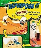 Repurpose It (Invent It)