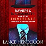 Burners & Black Markets: How to Be Invisible on Android, Blackberry & iPhone | Lance Henderson