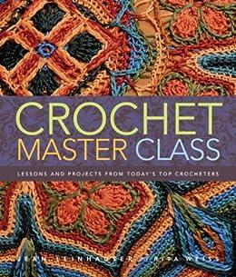 Crochet Master Class by [Leinhauser, Jean, Weiss, Rita]