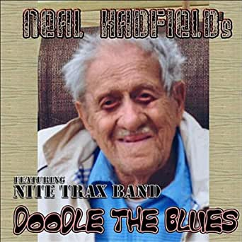 Amazon.com: Doodle the Blues: Neal Hadfield & Nite Trax Band ...