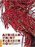 img - for African-Print Fashion Now!: A Story of Taste, Globalization, and Style (Fowler Museum Textile) book / textbook / text book