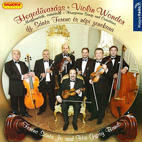 Ferenc Santa Jr. Gypsy Band: Violin Wonder - Hungarian Songs, - Music Gypsy Violin