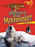 Do You Know about Mammals?, Buffy Silverman, 1580138608