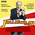 Just a Minute: Series 79: BBC Radio 4 Comedy Panel Game Radio/TV Program by BBC Radio Comedy Narrated by full cast, Nicholas Parsons