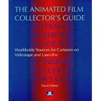 The Animated Film Collectors Guide: Worldwide Sources for Cartoons on Videotape and Laserdisc