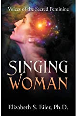 Singing Woman: Voices of the Sacred Feminine Paperback