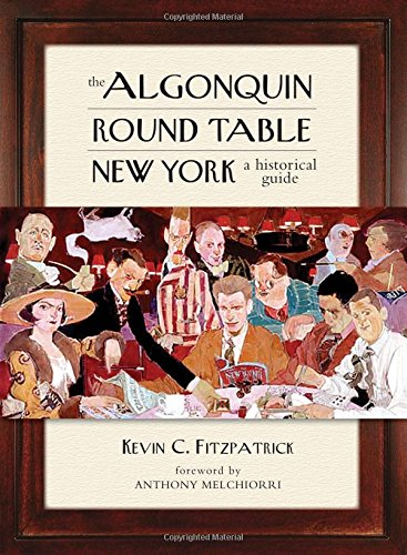 The Algonquin Round Table New York: A Historical Guide [Kevin C. Fitzpatrick] (Tapa Dura)