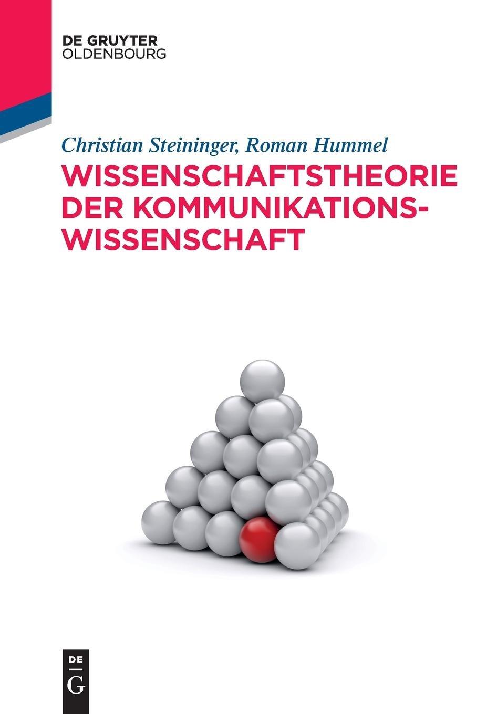 Wissenschaftstheorie der Kommunikationswissenschaft (De Gruyter Studium) Taschenbuch – 25. September 2015 Christian Steininger Roman Hummel Oldenbourg 3486708953