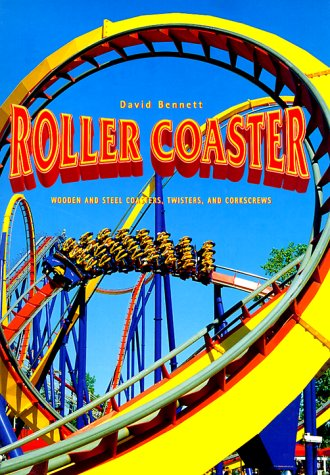Roller Coaster: Wooden and Steel Coasters, Twisters and Corkscrews (Best Roller Coasters On The East Coast)