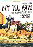 Diy Tel Aviv - Your Alternative City Guide 2016