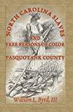 img - for North Carolina Slaves and Free Persons of Color: Pasquotank County book / textbook / text book
