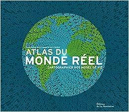 Atlas du monde réel : Cartographier nos modes de vie
