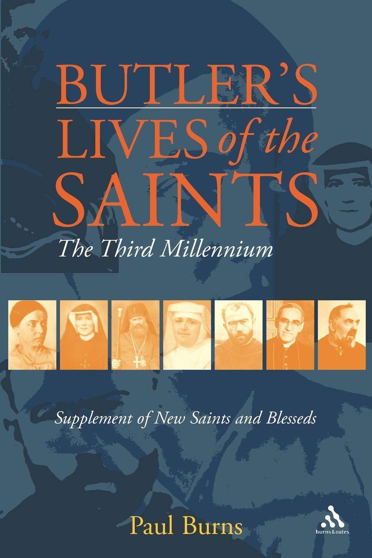 Butler's Saints of the Third Millennium: Butler's Lives of the Saints: Supplementary Volume pdf