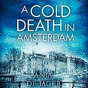 A Cold Death in Amsterdam: Lotte Meerman, Book 1 | Anja de Jager