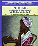 img - for Phillis Wheatley: Poeta Afroamericana/African American Poet (Grandes Personajes en la Historia de los Estados Unidos) by J T Moriarty (2003-12-06) book / textbook / text book
