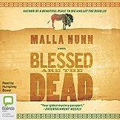 Blessed Are The Dead: The Detective Emmanuel Cooper series, Book 3   Malla Nunn