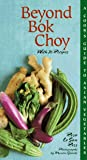 Beyond Bok Choy: A Cook's Guide to Asian Vegetables