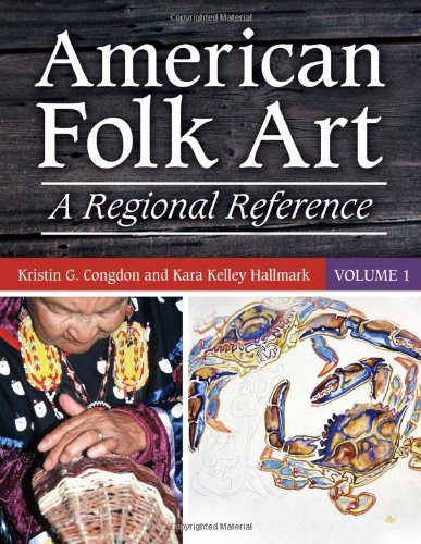 American Folk Art [2 volumes]: A Regional Reference by ABC-CLIO