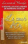 Le Coeur d'Or:Série Les Secrets de Waverly's par Dunlop
