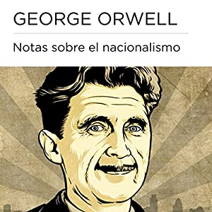 Notas sobre el nacionalismo [Notes on Nationalism] Audiobook