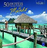 capa de 50 Hotéis Inesquecíveis do Mundo