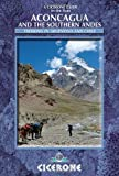 Aconcagua and the Southern Andes: Highest Trek in the World (Cicerone Guides) by Ryan. Jim ( 2009 ) Paperback