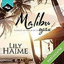 Malibu : Plongez au cœur de la Déferlante | Livre audio Auteur(s) : Lily Haime Narrateur(s) : Randal Rider
