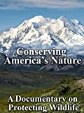 Conserving America's Nature A Documentary on Protecting Wildlife