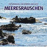 """Meeresrauschen (ohne Musik) - Naturkl�nge f�r K�rper und Geist - Entspannung und Wellness f�r die Seelevon """"Thomas Vietze"""""""