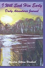 I Will Seek Him Early Daily Adventures Journal Paperback