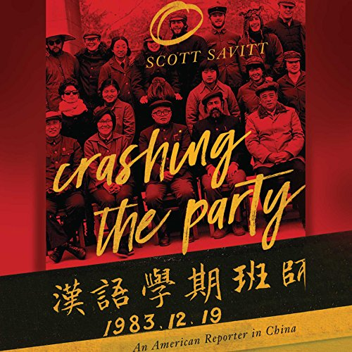 Crashing the Party: An American Reporter in China by Audible Studios