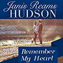 Remember My Heart Audiobook by Janis Reams Hudson Narrated by Chelsea Hatfield